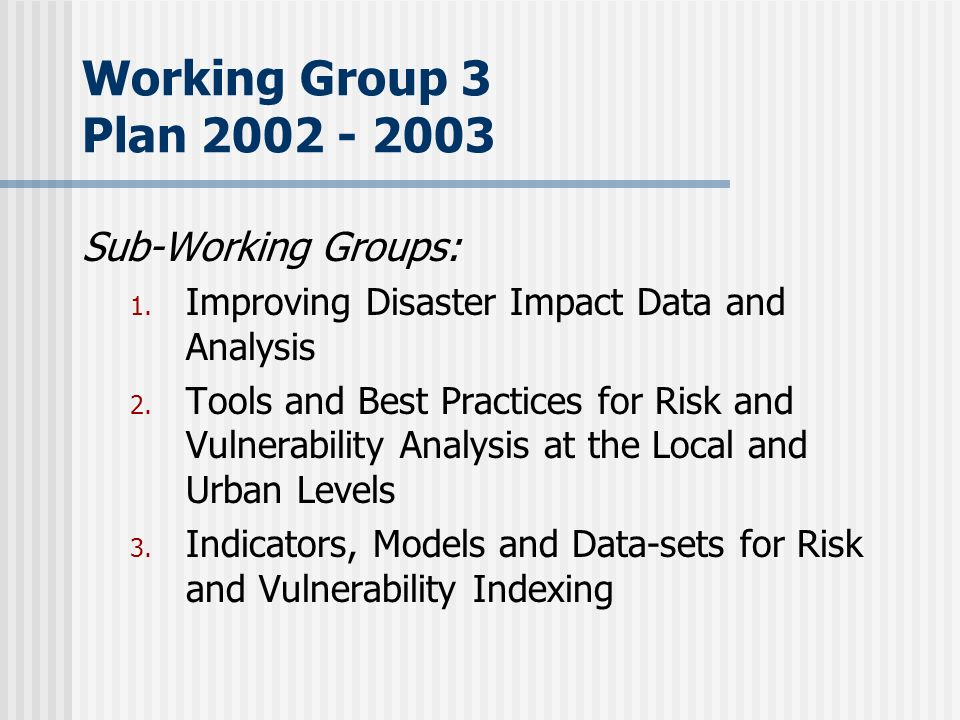Working Group 3 Plan Sub-Working Groups: 1.