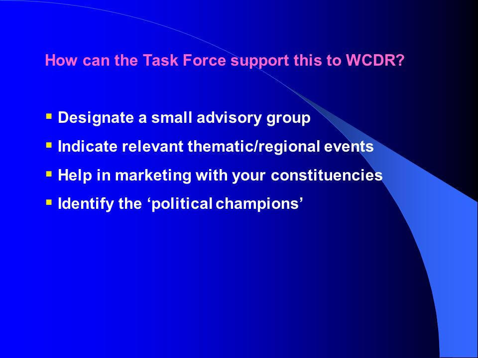 How can the Task Force support this to WCDR.