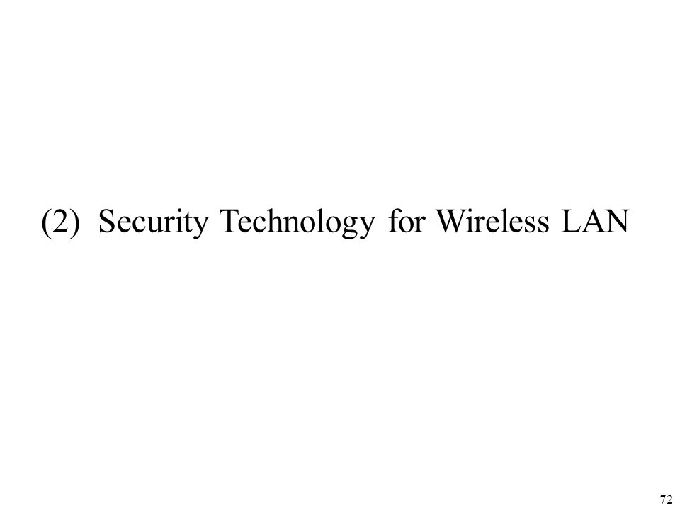 72 (2) Security Technology for Wireless LAN