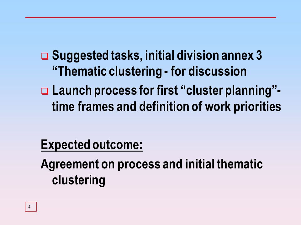 4 Suggested tasks, initial division annex 3 Thematic clustering - for discussion Launch process for first cluster planning- time frames and definition