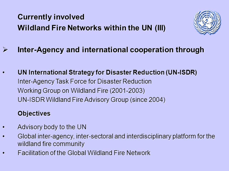 Currently involved Wildland Fire Networks within the UN (III) Inter-Agency and international cooperation through Inter-Agency and international cooper
