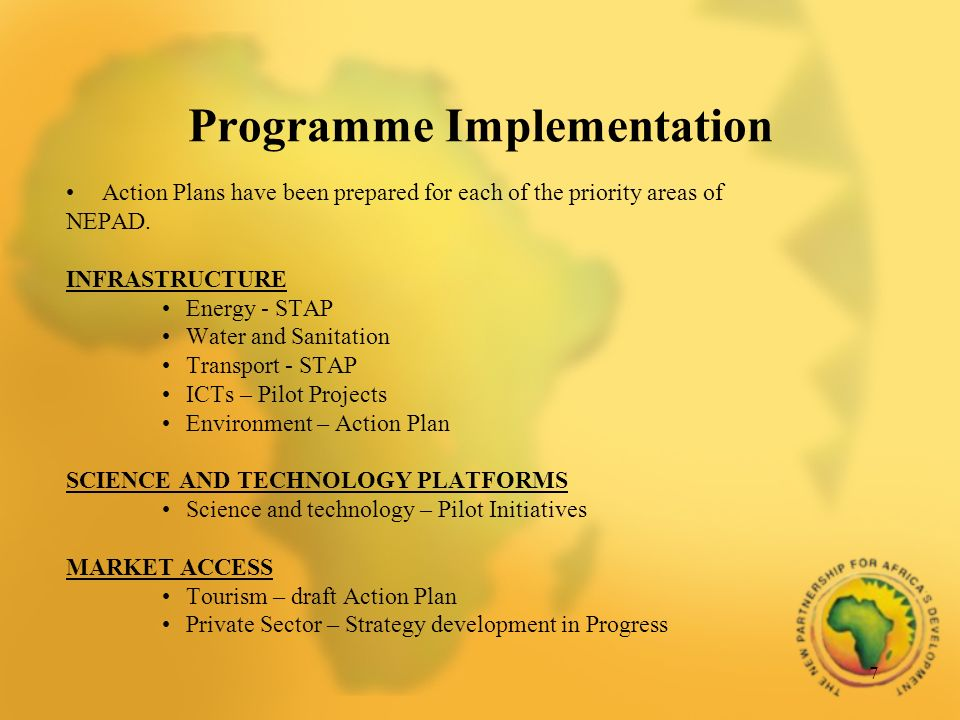 7 Programme Implementation Action Plans have been prepared for each of the priority areas of NEPAD.