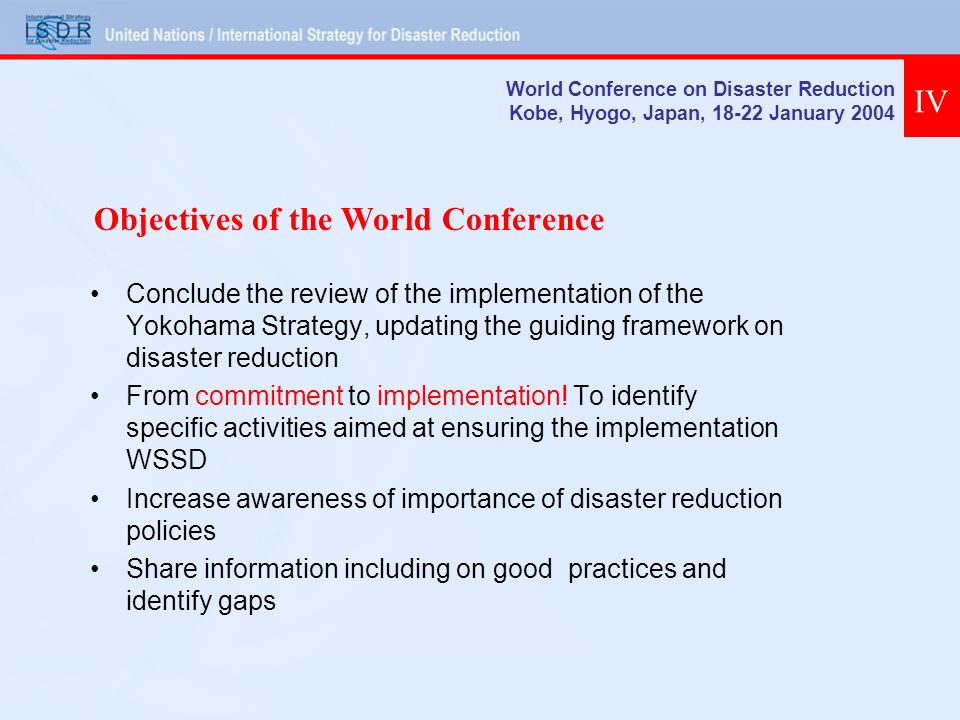Conclude the review of the implementation of the Yokohama Strategy, updating the guiding framework on disaster reduction From commitment to implementation.