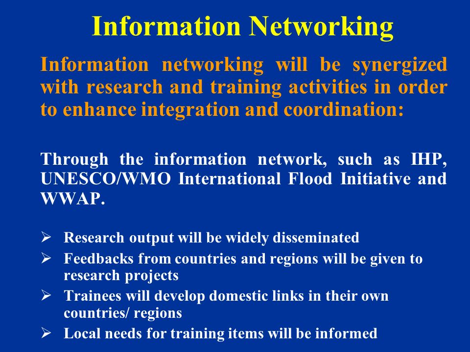Information Networking Information networking will be synergized with research and training activities in order to enhance integration and coordinatio
