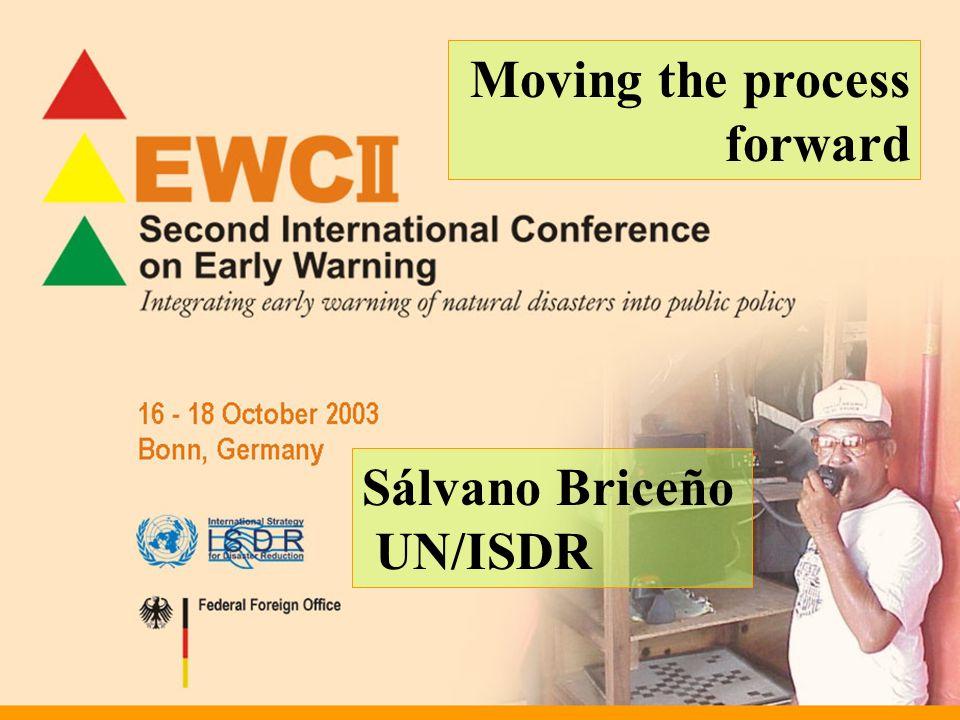 Moving the process forward Sálvano Briceño UN/ISDR
