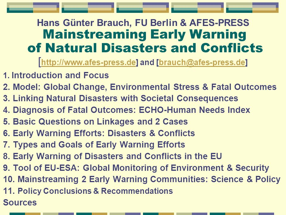 Hans Günter Brauch, FU Berlin & AFES-PRESS Mainstreaming Early Warning of Natural Disasters and Conflicts [ http://www.afes-press.de] and [brauch@afes-press.de]www.afes-press.deafes-press.de 1.