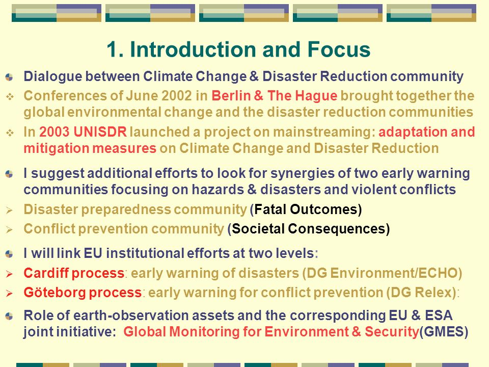 1. Introduction and Focus Dialogue between Climate Change & Disaster Reduction community Conferences of June 2002 in Berlin & The Hague brought togeth
