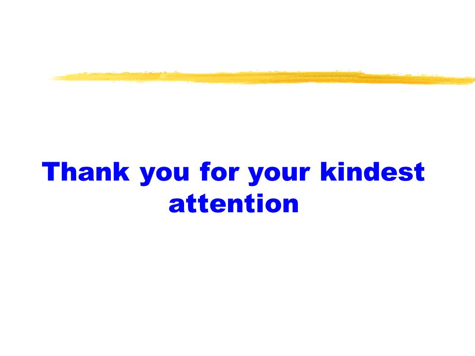Thank you for your kindest attention