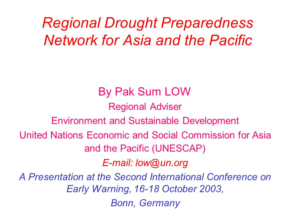 Drought events … are very widespread in Asia and the Pacific - from Afghanistan (persistent drought in the past four years) to the Pacific small island states (drought-induced by ENSO)