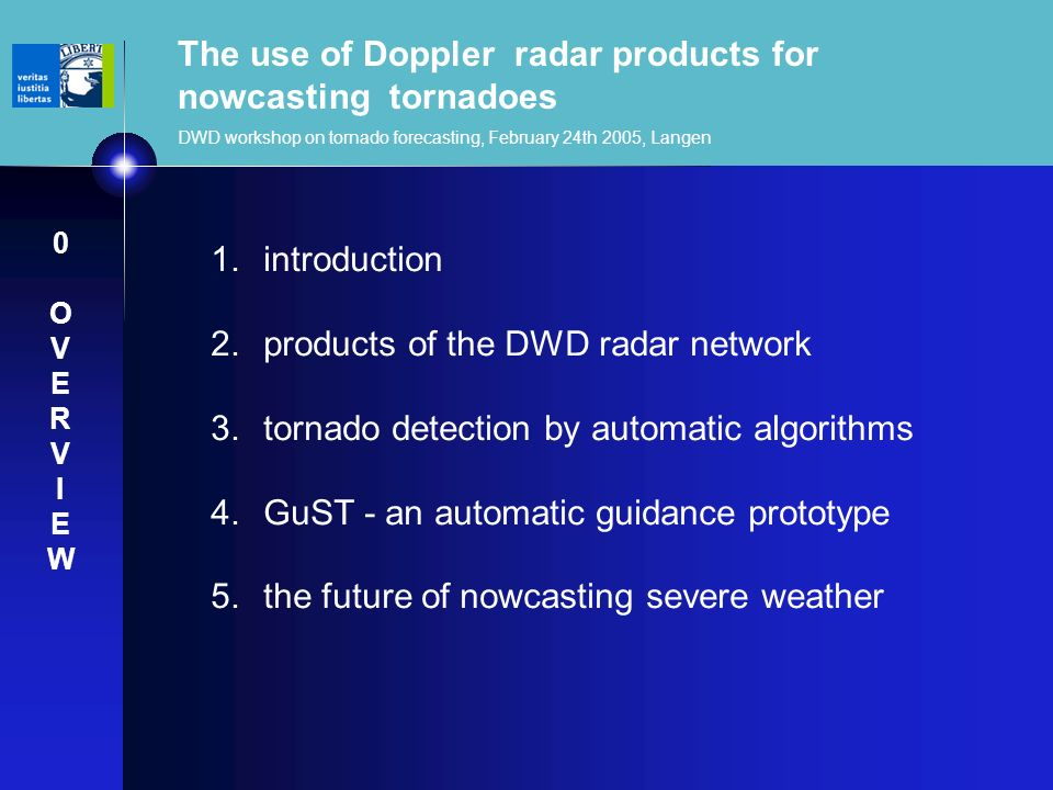 The use of Doppler radar products for nowcasting tornadoes DWD workshop on tornado forecasting, February 24th 2005, Langen 1.