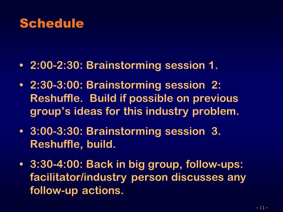 - 11 - Schedule 2:00-2:30: Brainstorming session 1.