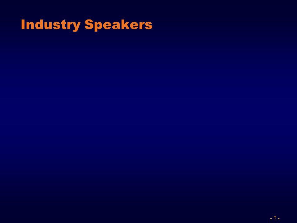 - 7 - Industry Speakers
