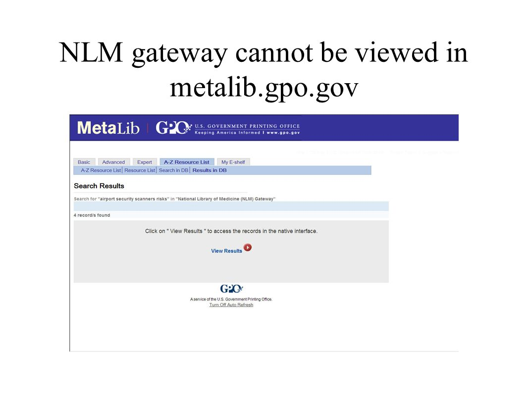 NLM gateway cannot be viewed in metalib.gpo.gov