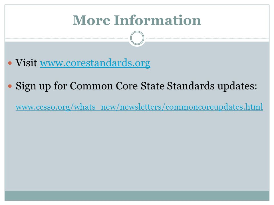 More Information Visit   Sign up for Common Core State Standards updates: