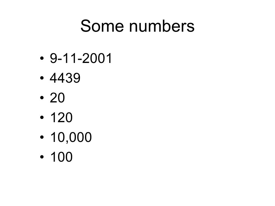 Some numbers 9-11-2001 4439 20 120 10,000 100
