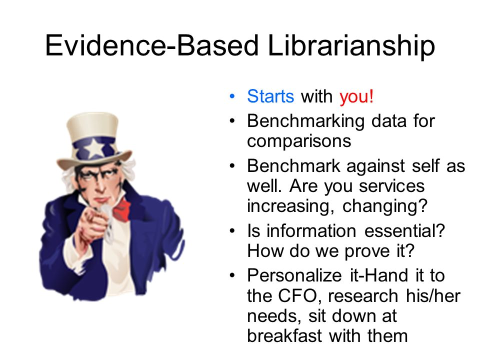 Evidence-Based Librarianship Starts with you.