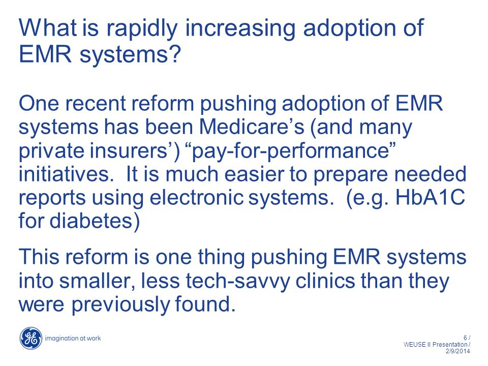 6 / WEUSE II Presentation / 2/9/2014 What is rapidly increasing adoption of EMR systems.