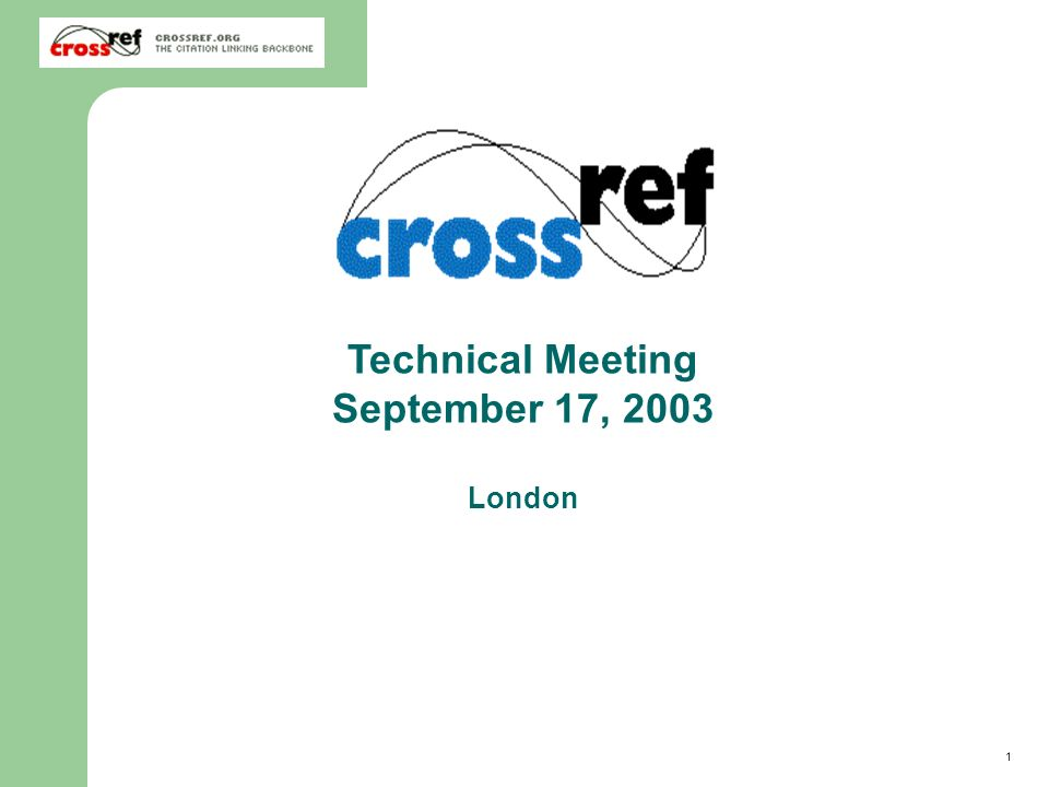 52 2003 CrossRef Annual Member Meeting Technical Working Group Multiple Resolution – what s next CrossRef and Copyright Clearance Center have started a prototype A white paper to be released this fall Define the operational issues Define the governance issues Present possible technical options Construct a demonstration prototype Not a fully functional solution