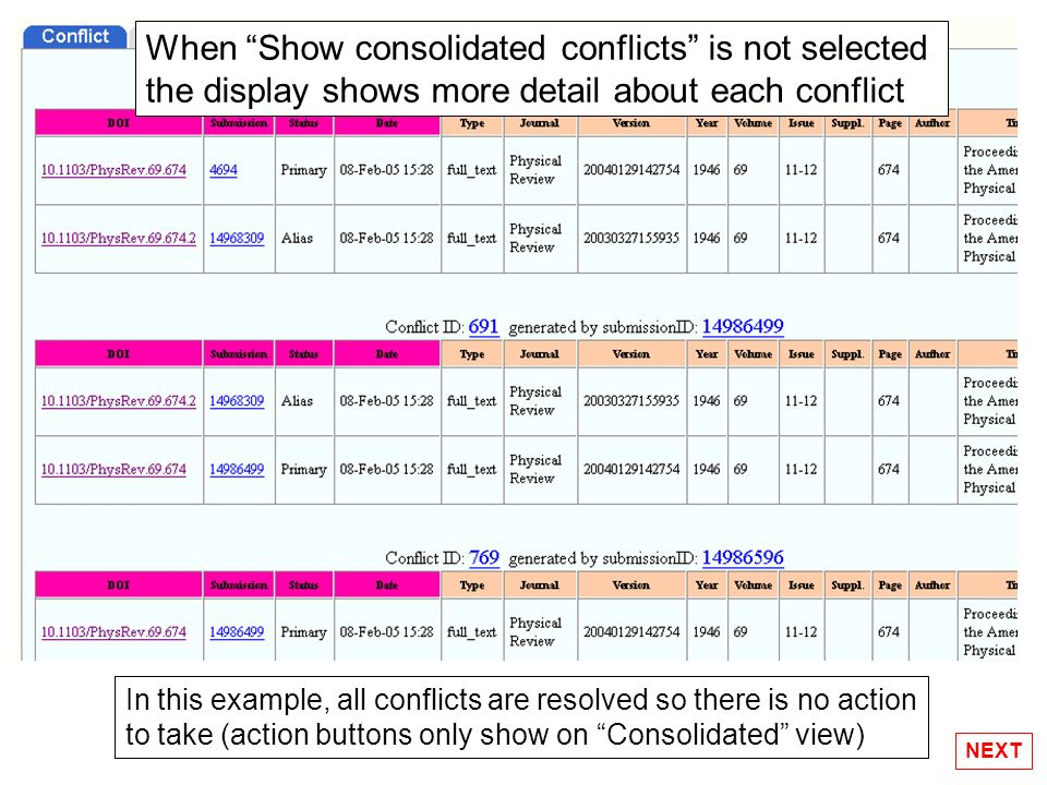 When Show consolidated conflicts is not selected the display shows more detail about each conflict In this example, all conflicts are resolved so there is no action to take (action buttons only show on Consolidated view) NEXT