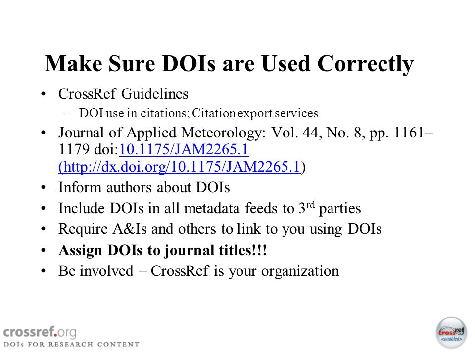 29 Make Sure DOIs are Used Correctly CrossRef Guidelines –DOI use in citations; Citation export services Journal of Applied Meteorology: Vol. 44, No.