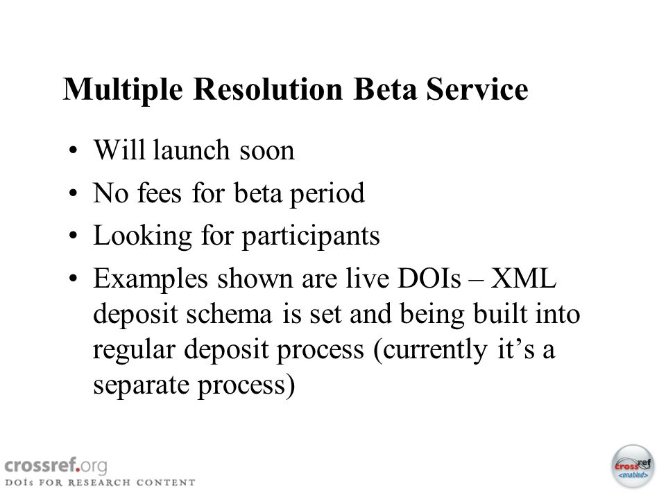 49 Multiple Resolution Beta Service Will launch soon No fees for beta period Looking for participants Examples shown are live DOIs – XML deposit schem