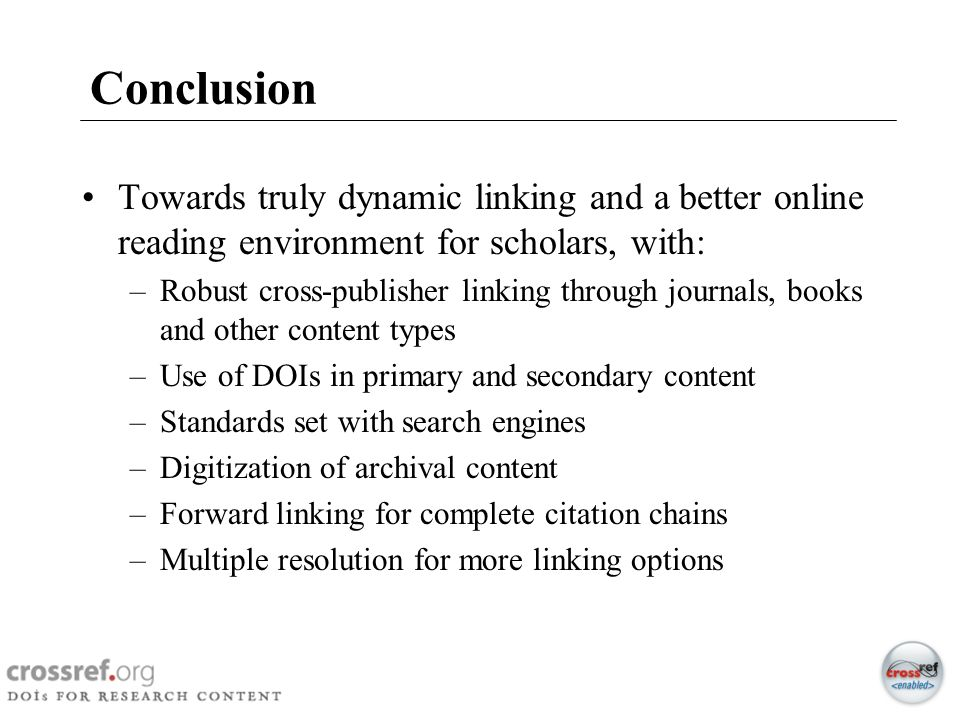 54 Conclusion Towards truly dynamic linking and a better online reading environment for scholars, with: –Robust cross-publisher linking through journa