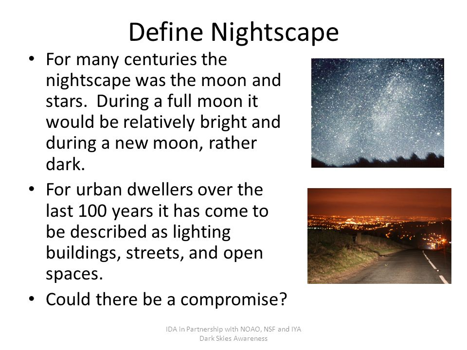 Define Nightscape For many centuries the nightscape was the moon and stars.