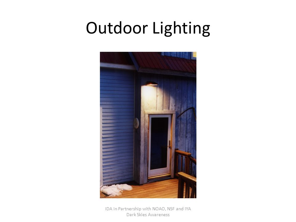 Outdoor Lighting IDA in Partnership with NOAO, NSF and IYA Dark Skies Awareness