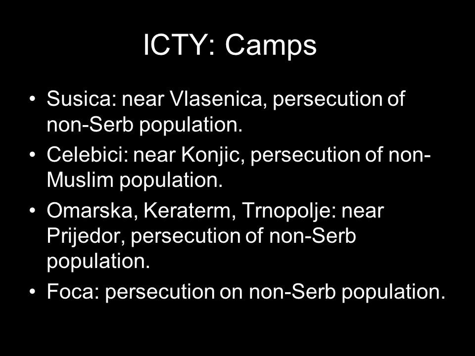 ICTY: Camps Susica: near Vlasenica, persecution of non-Serb population.