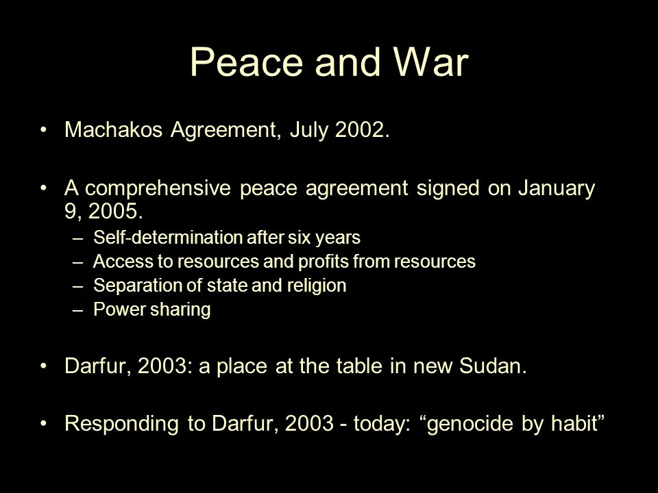 Peace and War Machakos Agreement, July 2002.