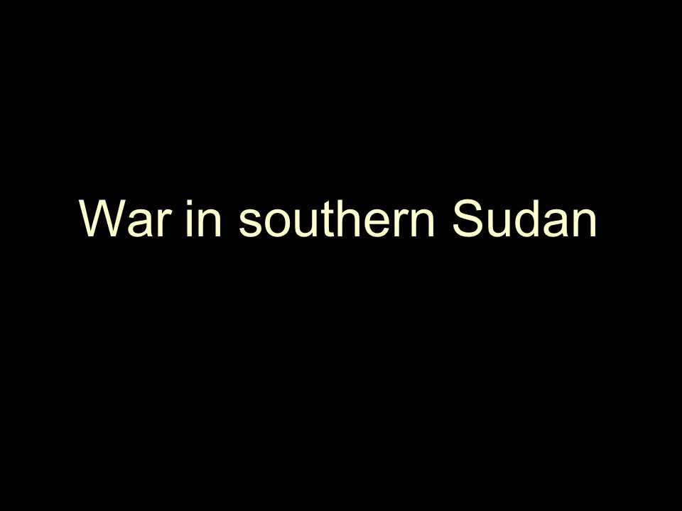 War in southern Sudan