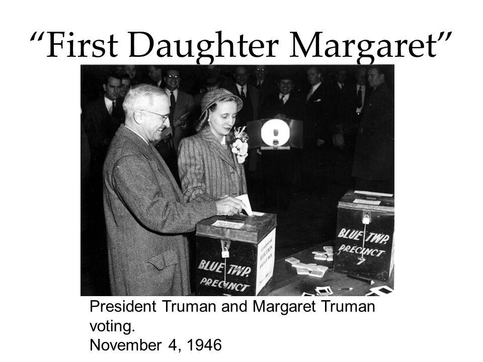 First Daughter Margaret President Truman and Margaret Truman voting. November 4, 1946