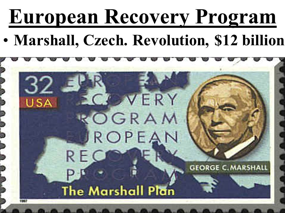 European Recovery Program Marshall, Czech. Revolution, $12 billion