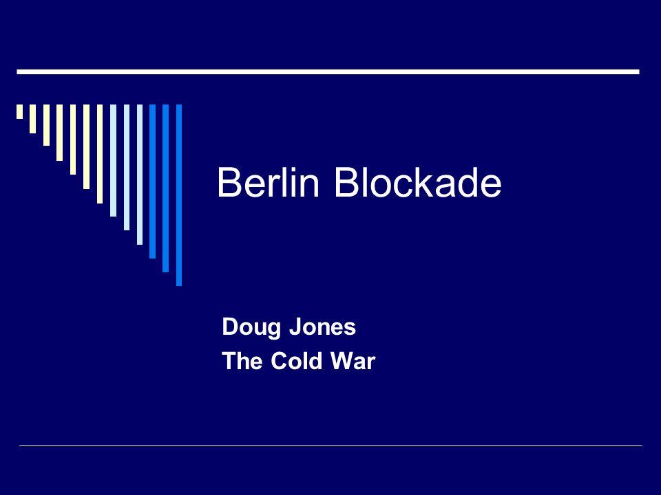 Berlin Blockade Doug Jones The Cold War