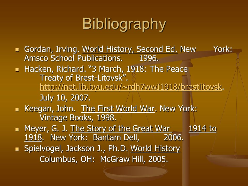 Bibliography Gordan, Irving. World History, Second Ed. New York: Amsco School Publications. 1996. Gordan, Irving. World History, Second Ed. New York: