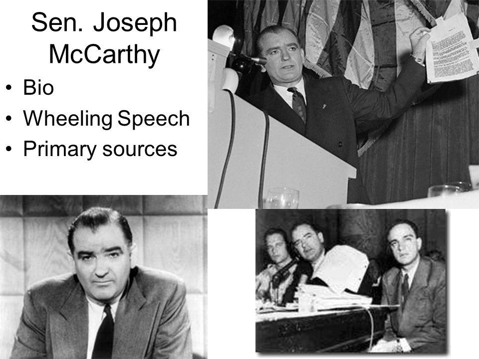 Sen. Joseph McCarthy Bio Wheeling Speech Primary sources