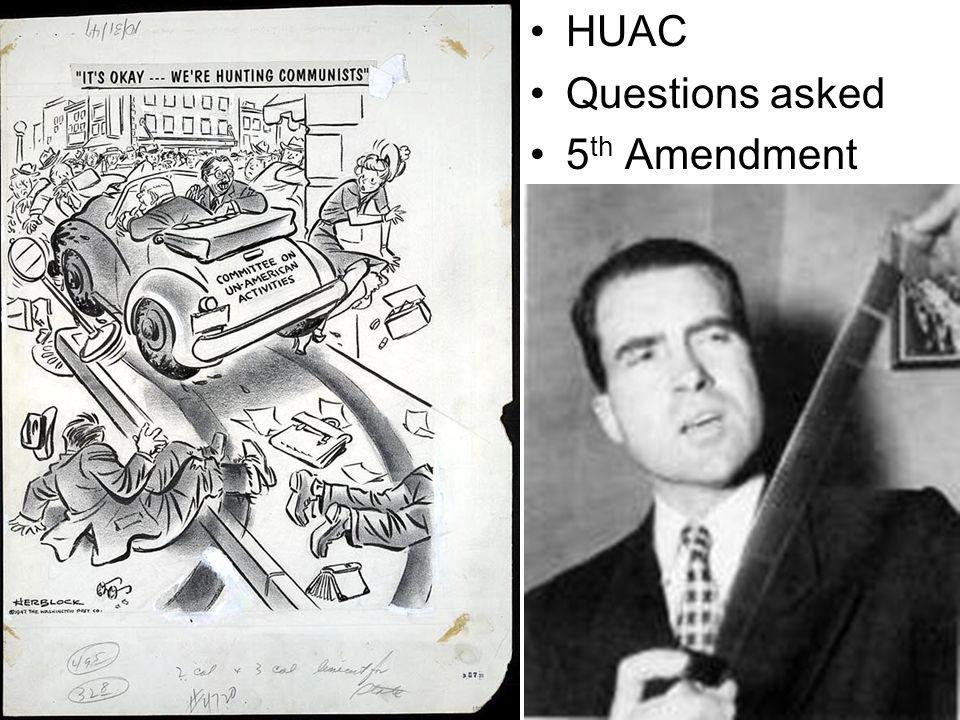 HUAC Questions asked 5 th Amendment
