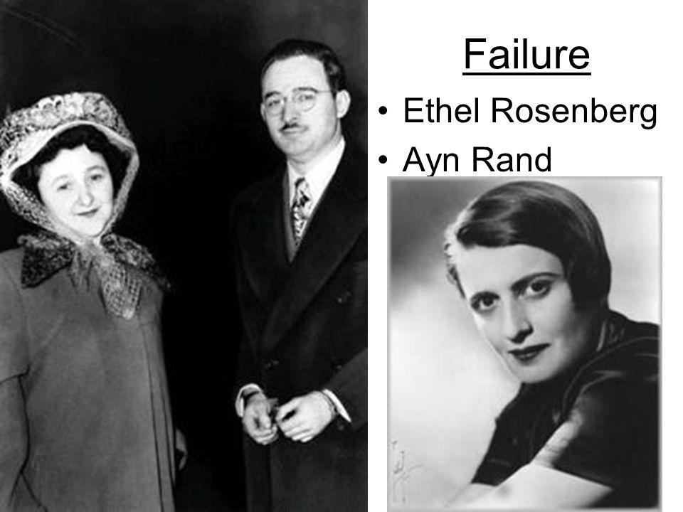 Failure Ethel Rosenberg Ayn Rand