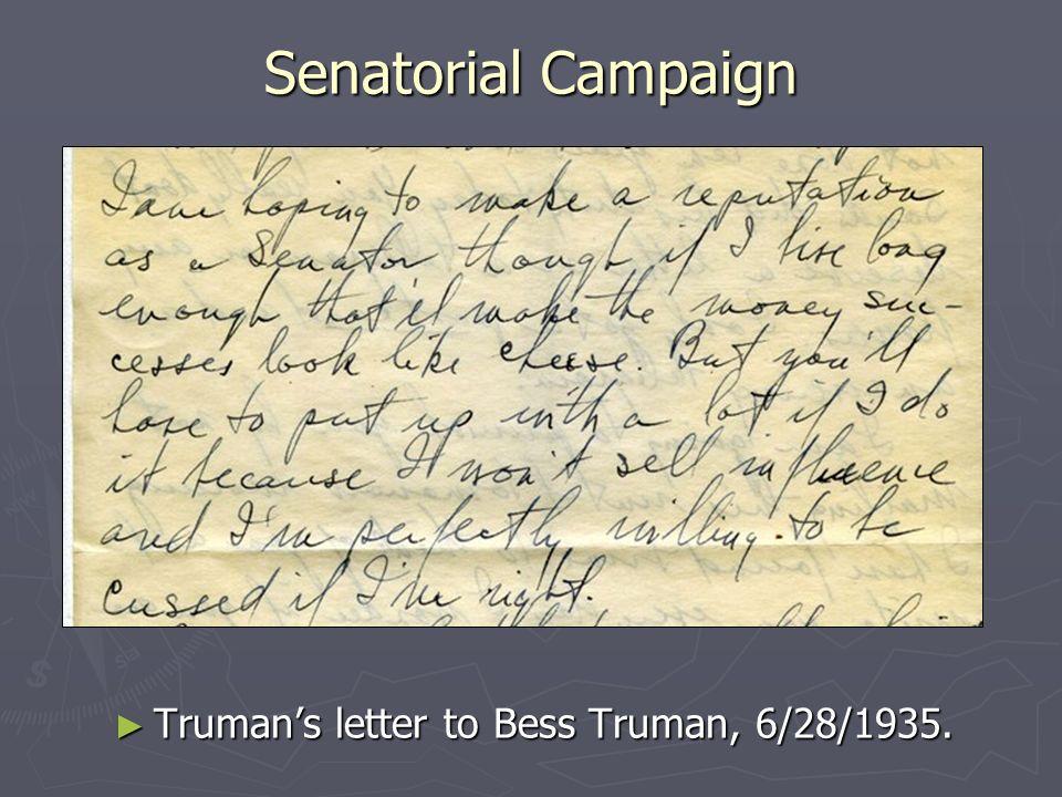 Senatorial Campaign Trumans letter to Bess Truman, 6/28/1935.