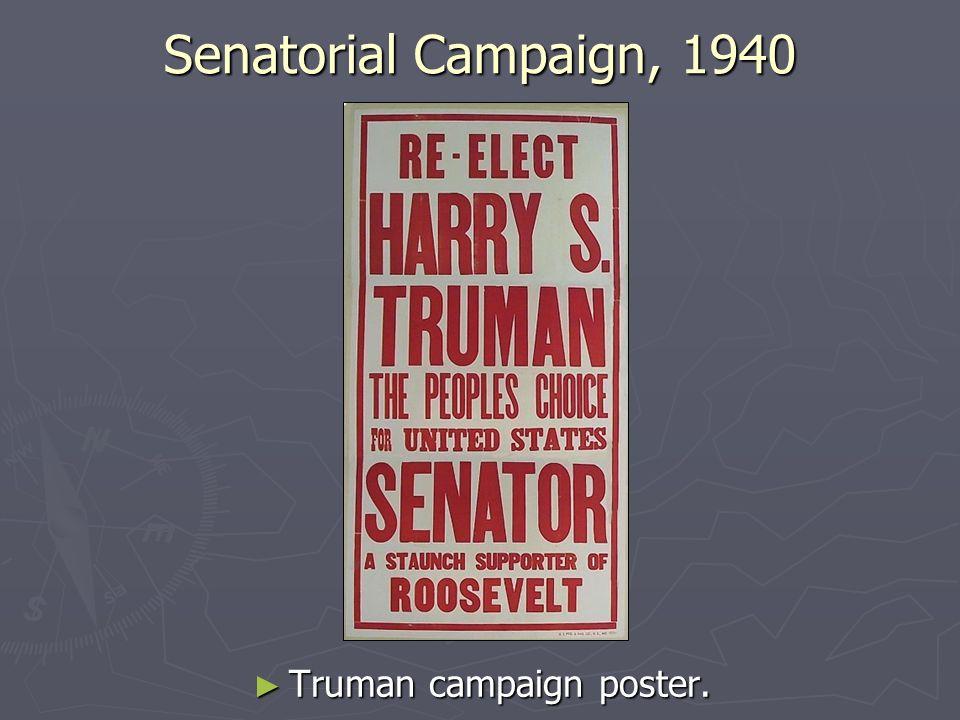 Senatorial Campaign, 1940 Truman campaign poster.