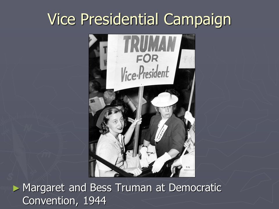 Vice Presidential Campaign Margaret and Bess Truman at Democratic Convention, 1944