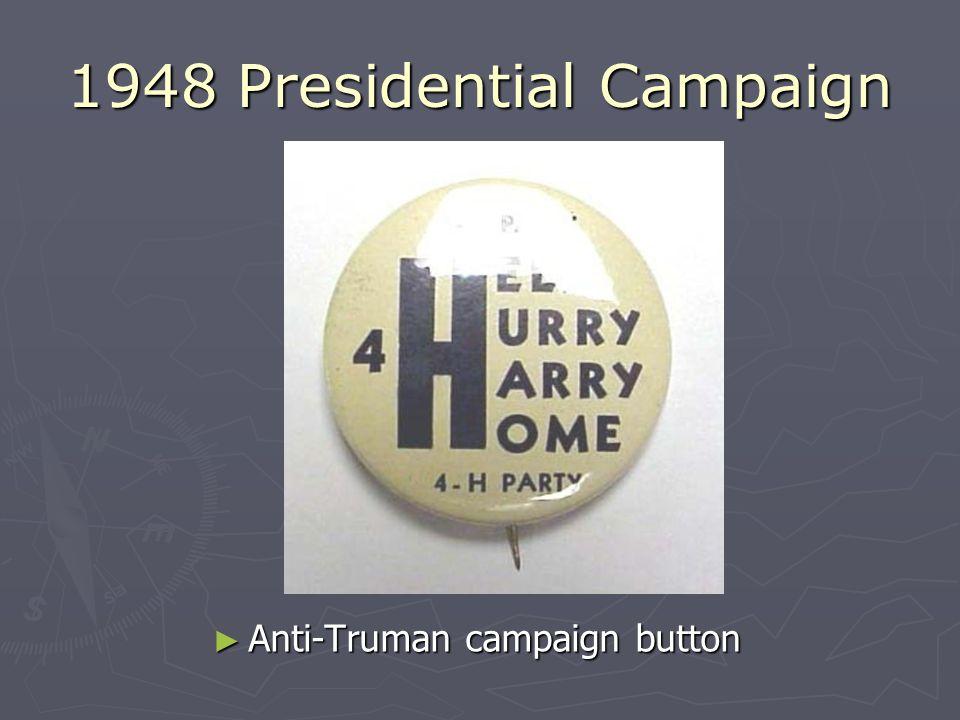 1948 Presidential Campaign Anti-Truman campaign button