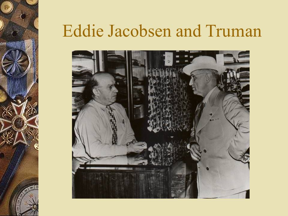 Eddie Jacobsen and Truman