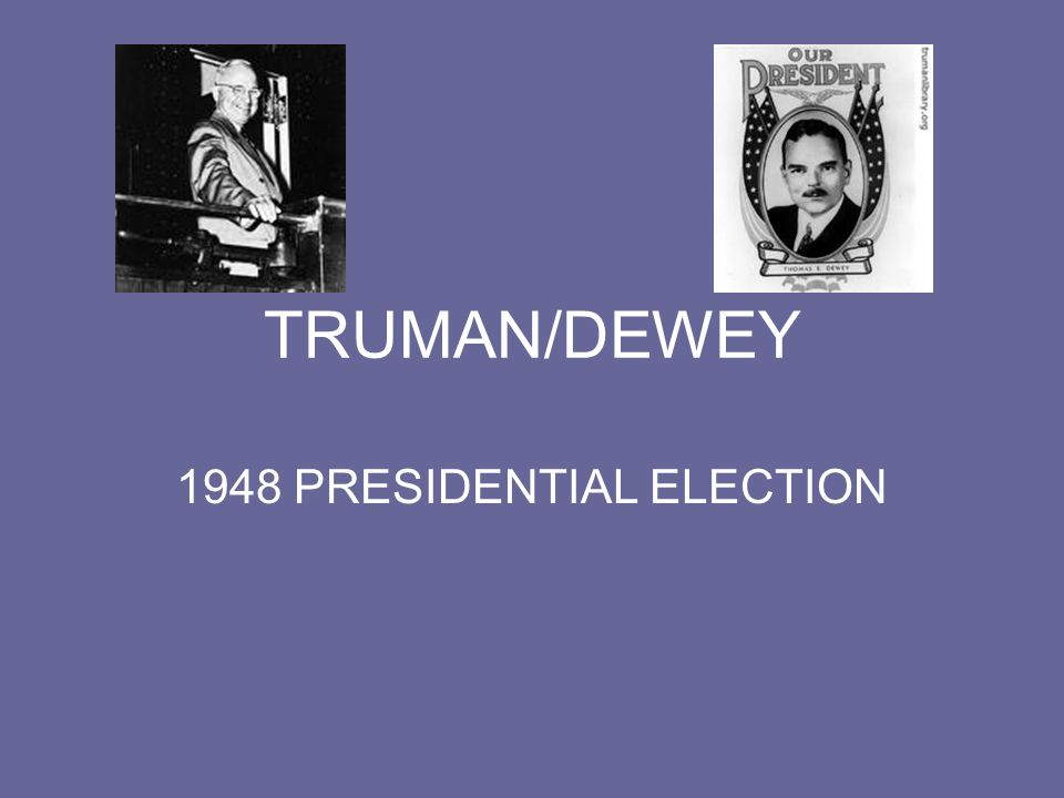 TRUMAN/DEWEY 1948 PRESIDENTIAL ELECTION