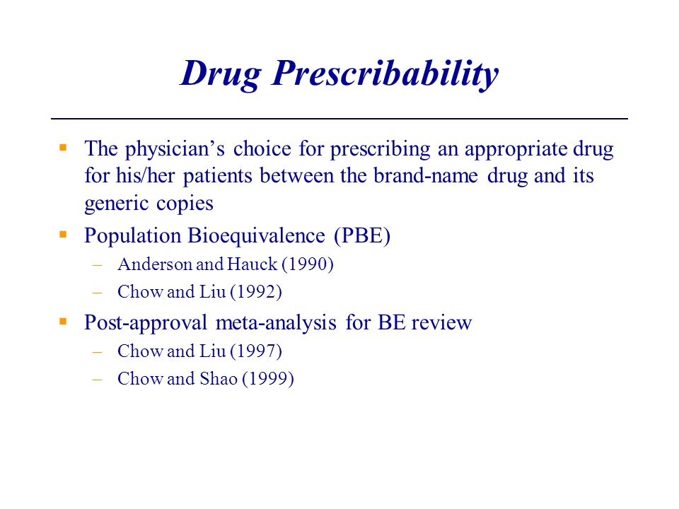 Drug Prescribability The physicians choice for prescribing an appropriate drug for his/her patients between the brand-name drug and its generic copies