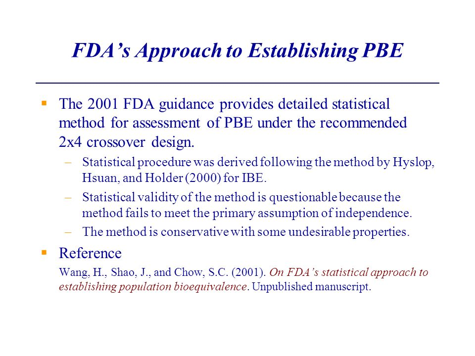 FDAs Approach to Establishing PBE The 2001 FDA guidance provides detailed statistical method for assessment of PBE under the recommended 2x4 crossover