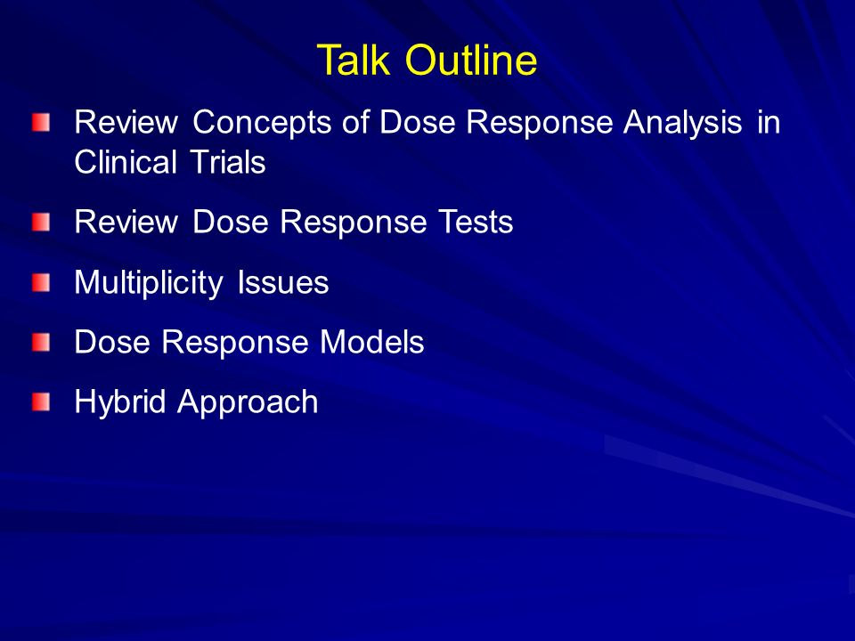 Why/When Use the E MAX Model A useful model for characterizing dose-response A common descriptor of dose-response relationships Dose response of drug is monotonic and can be modeled as continuous A range of different dose levels Can be a useful tool in determining the optimal dose and the minimally effective dose Straight-forward to implement: S-plus, SAS Proc NLIN, NONMEM