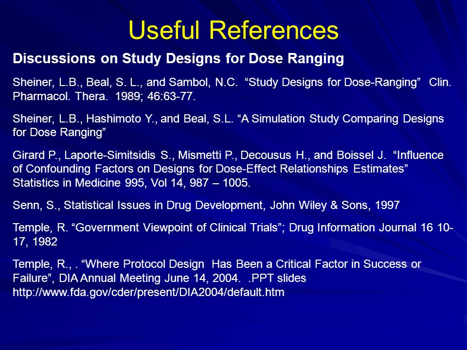 Discussions on Study Designs for Dose Ranging Sheiner, L.B., Beal, S. L., and Sambol, N.C. Study Designs for Dose-Ranging Clin. Pharmacol. Thera. 1989