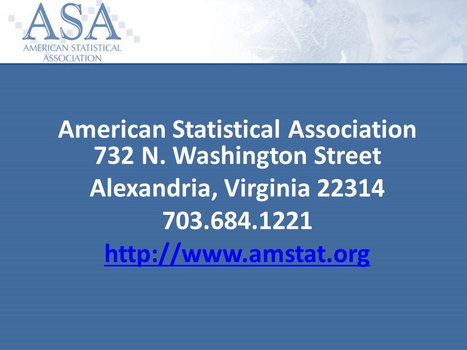 American Statistical Association 732 N. Washington Street Alexandria, Virginia 22314 703.684.1221 http://www.amstat.org