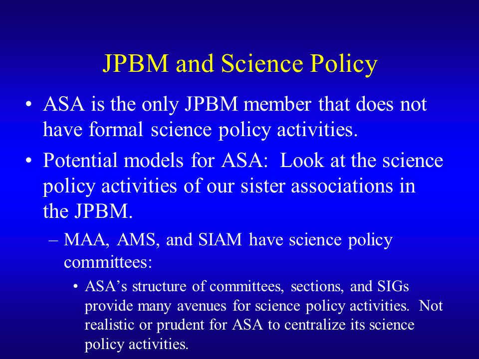JPBM and Science Policy ASA is the only JPBM member that does not have formal science policy activities.